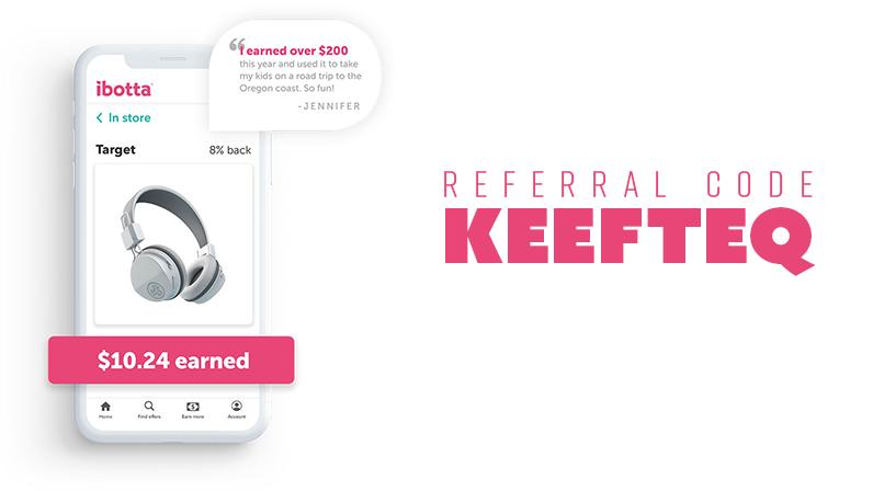 Ibotta referral code KEEFTEQ